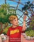 Sammy Experiences Jesus by Mr Rick Osborne, Tom Blackaby (Hardback, 2014)