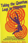 Taking the Quantum Leap to Happiness: Unravel the Maze of Unconscious Behavior and Experience Spiritual Liberation! by Dennis Zinner (Paperback, 2004)