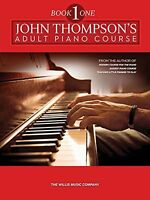 John Thompson`s Adult Piano Course: Book 1 (preparatory) By John Thompson, (pape on sale