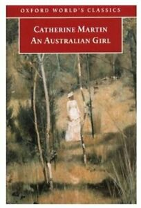 An-Australian-Girl-Oxford-World-039-s-Classics-by-Martin-Catherine-Paperback-The