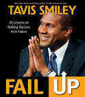 Fail Up: 20 Lessons on Building Success from Failure by Tavis Smiley (Microfilm)