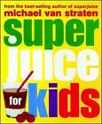 Superjuice for Kids by Michael Van Straten (Paperback / softback, 2007)