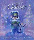 My Penguin Osbert by Elizabeth Cody Kimmel (Hardback, 2008)