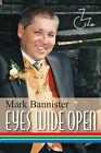 Eyes Wide Open by Mark Bannister (Paperback, 2006)