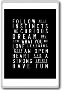 Details About Follow Your Instincts Be Curious Motivational Inspirational Quotes Fridge