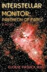 Interstellar Monitor Pantheon of Fates 9781440172359 Paperback 2009