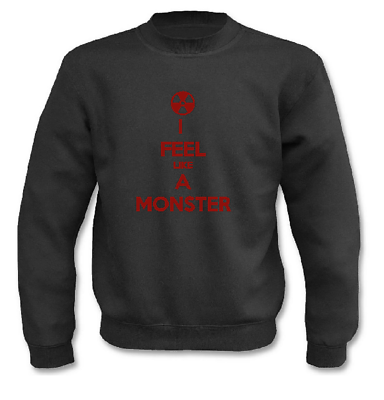 Honig Pullover I Feel Like A Monster I Fun I Sprüche I Lustig I Sweatshirt Taille Und Sehnen StäRken