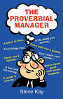 The Proverbial Manager by Steve (Paperback, 2006)