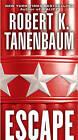 Escape by Robert K. Tanenbaum (Paperback, 2009)