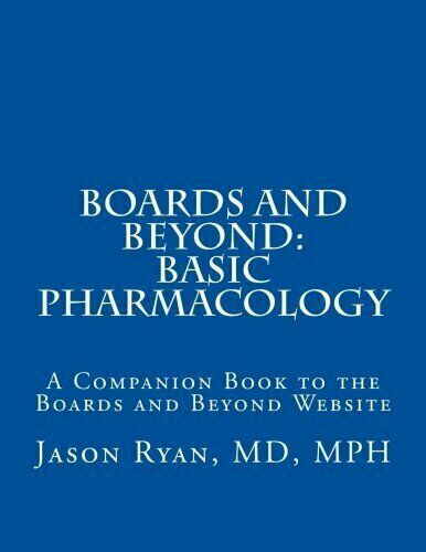 BOARDS AND BEYOND BASIC PHARMACOLOGY By Jason Ryan Md - $18.50
