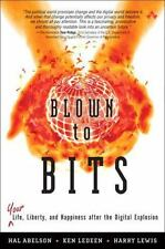 Blown to Bits : Your Life, Liberty, and Happiness after the Digital Explosion...