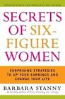 Secrets of Six-figure Women Surprising Strategies to up Your Earnings and Chang