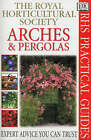 Arches and Pergolas by Royal Horticultural Society (Paperback, 2000)