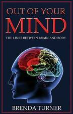 Out of Your Mind: The Links Between Brain and Body