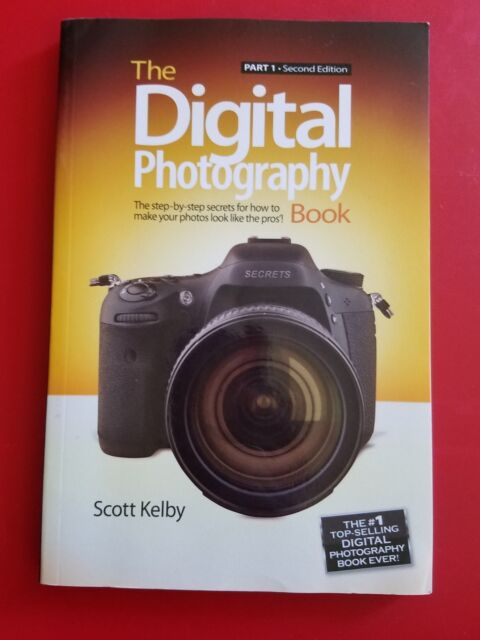 The Digital Photography Book: Part 1 (2nd Edition) by Kelby, Scott