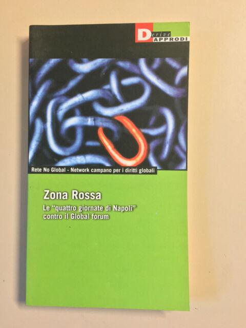 Zona Rossa Le quattro giornate di Napoli Rete No Global DeriveApprodi 2001