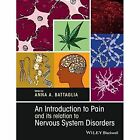 An Introduction to Pain and its Relation to Nervous System Disorders by John Wiley & Sons Inc (Paperback, 2016)