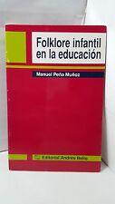 FOLKLORE INFANTIL EN LA EDUCACION - MANUEL PENA MUNOZ - ADIVINANZAS RONDAS RIMAS