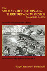 The Military Occupation of New Mexico by Ralph Emerson Twitchell (Paperback / softback, 2007)