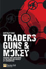 Traders, Guns and Money: Knowns and Unknowns in the Dazzling World of Derivatives by Satyajit Das (Paperback, 2006)