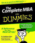The Complete MBA For Dummies by Kathleen Allen, Peter Economy (Paperback, 2000)