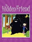 My Hidden Friend 9781456761370 by Mary-christine Hennessy Paperback