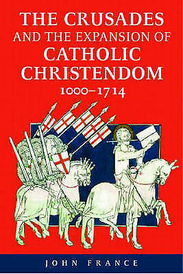 The Crusades and the Expansion of Catholic Christendom, 1000-1714, France, John,