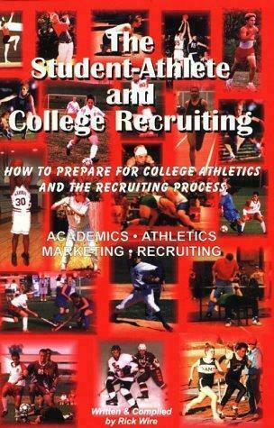 The Student-Athlete and College Recruiting:                                  How