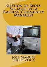Gestión de Redes Sociales en la Empresa (Community Manager) by José Manuel...