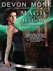 Magic in The Shadows by Devon Monk 9781452633046 Cd-audio 2011
