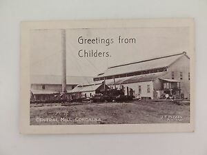 EARLY-1900-S-GREETINGS-FROM-CHILDERS-QLD-POSTCARD-CENTRAL-MILL-CORDALBA