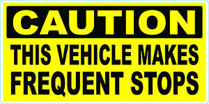 Caution-This-Vehicle-Makes-Frequent-Stops-Vinyl-Sticker-Decal
