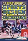 The Kids' Guide to Sports Design and Engineering by Thomas K Adamson (Paperback / softback)