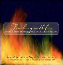 Teaching with Fire: Poetry That Sustains the Courage to Teach, Parker J. Palmer,