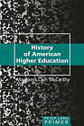 History of American Higher Education by Margaret Cain McCarthy (Paperback, 2011)