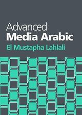 Advanced Media Arabic by El Mustapha Lahlali (2008, Paperback)