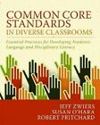 Common Core Standards in Diverse Classrooms: Essential Practices for Developing Academic Language and Disciplinary Literacy by Susan O' Hara, Robert Pritchard, Jeff Zwiers (Paperback, 2014)