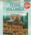 Because of the Baby: A Selection from Midnight Sons Volume 2 by Debbie Macomber (CD-Audio, 2011)