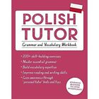 Polish Tutor: Grammar and Vocabulary Workbook (Learn Polish with Teach Yourself): Advanced Beginner to Upper Intermediate Course by Joanna Michalak-Gray (Paperback, 2017)
