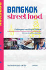 Bangkok Street Food: Cooking and Travelling in Thailand by Tom Vandenberghe (Paperback, 2015)