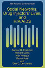 Social Networks, Drug Injectors' Lives, and HIV/AIDS by Benny Jose, Alan Neaigus, Don des Jarlais, Richard Curtis, Samuel R. Friedman (Paperback, 2010)