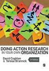 Doing Action Research in Your Own Organization by David Coghlan, Teresa Brannick (Paperback, 2014)