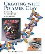 Creating with Polymer Clay : Designs, Techniques and Projects by Leslie Dierks and Stephen Ford (1999, Paperback, Reprint)