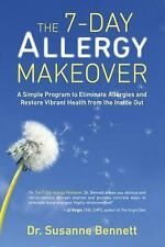 The 7-Day Allergy Makeover: A Simple Program to Eliminate Allergies and Restore