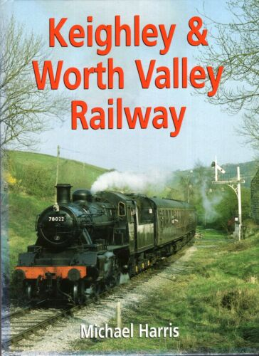 1 of 1 - Harris, Michael KEIGHLEY AND WORTH VALLEY RAILWAY Hardback BOOK