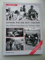 Kinder, wie die Zeit vergeht Pfälzer Fotoalbum der fünfziger Jahre 1. Aufl. 2001