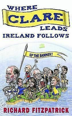 Where Clare Leads, Ireland Follows by Fitzpatrick, Richard