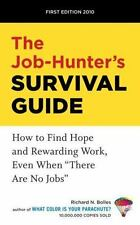 "The Job-Hunter's Survival Guide: How to Find a Rewarding Job Even When ""There A"
