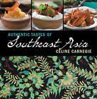 Authentic Tastes of South East Asia von Celine Carnegie (2014, Taschenbuch)