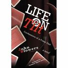 Life on Tilt Confessions of a Poker Dad by John Blowers 9781434376039